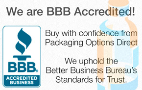 Packaging Options Direct is accredited by the Better Business Bureau. Click here for review.